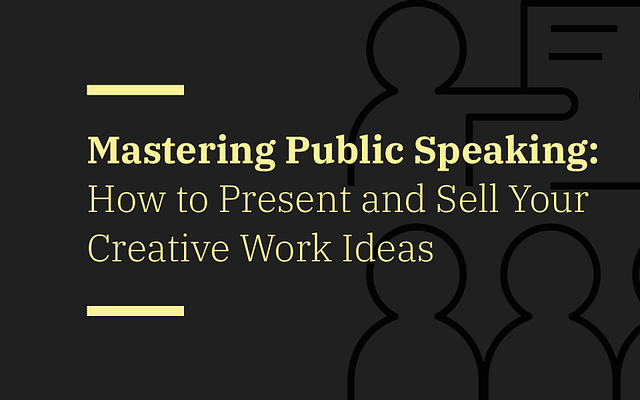 Mastering Public Speaking How to Present and Sell Your Creative Work Ideas in the Business Environment-li